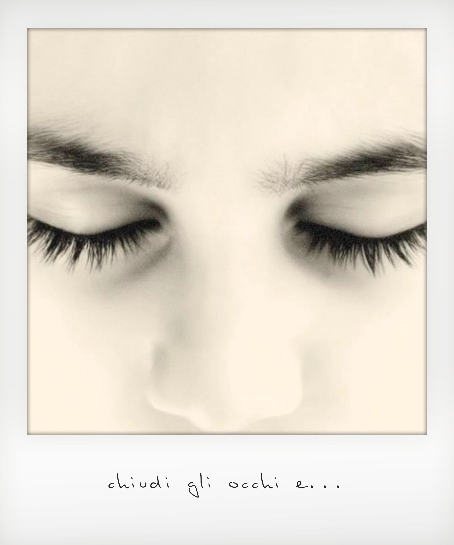 Chiudi gli occhi e...